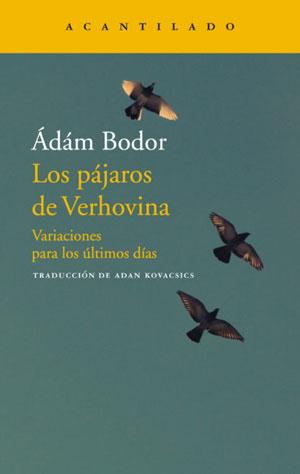 Ádám Bodor | Los pájaros de Verhovina
