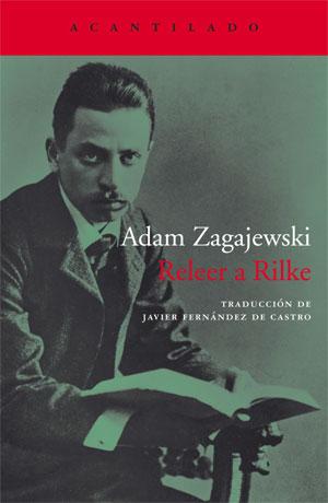 Adam Zagajewski | Releer a Rilke
