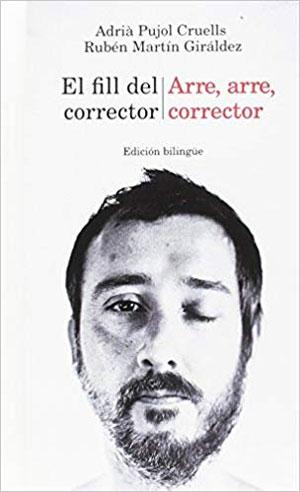 Adrià Pujol Cruells y Rubén Martín Giráldez | El fill del corrector / Arre, arre, corrector