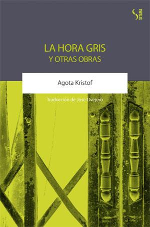 Agota Kristof | La hora gris y otras obras