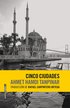 Ahmet Hamdi Tanpinar | Cinco ciudades