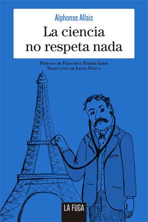 Alphonse Allais | La ciencia no respeta nada