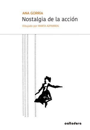 Ana Gorría | Nostalgia de la acción