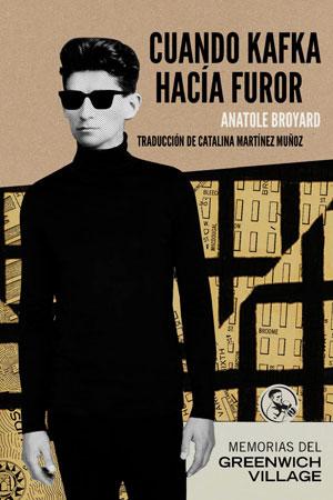 Anatole Broyard | Cuando Kafka hacía furor. Memorias del Greenwich Village