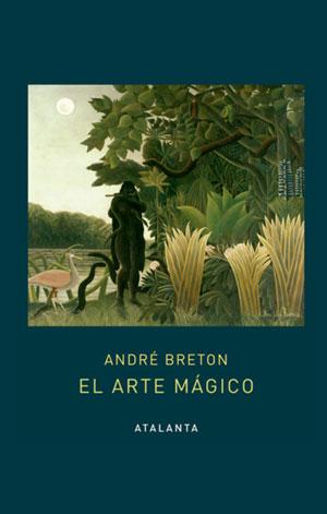 André Breton | El arte mágico