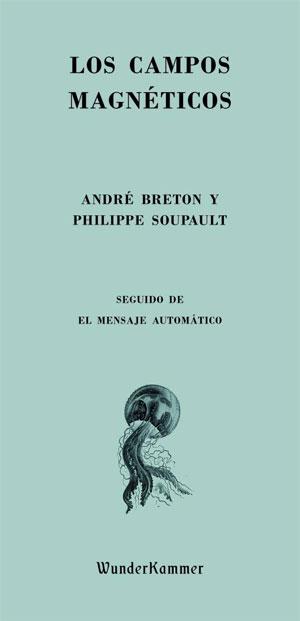 Los campos magnéticos | André Breton, Philippe Soupault