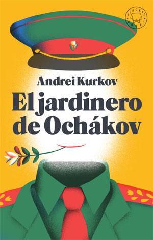 Andrei Kurkov | El jardinero de Ochákov