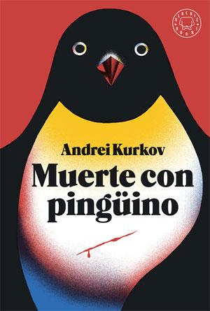 Andrei Kurkov | Muerte con pingüino