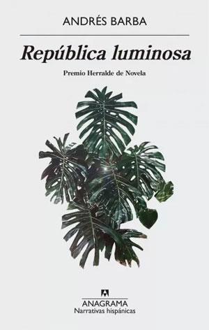 Andrés Barba | República luminosa