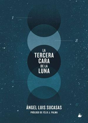 Ángel Luis Sucasas | La tercera cara de la luna