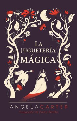 Angela Carter | La juguetería mágica