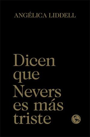 Angélica Liddell | Dicen que Nevers es más triste
