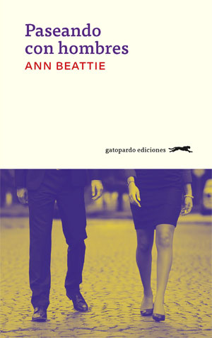 Ann Beattie | Paseando con hombres