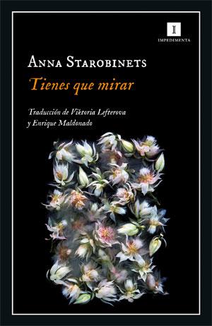 Anna Starobinets | Tienes que mirar