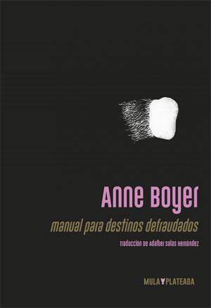 Anne Boyer | Manual para destinos defraudados