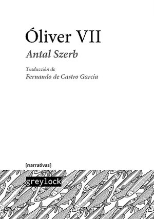 Antal Szerb | Óliver VII