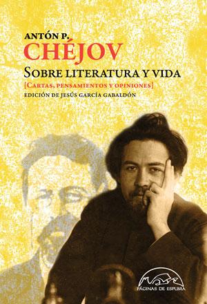 Antón P. Chéjov   Sobre literatura y vida