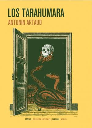 Antonin Artaud | Los tarahumara