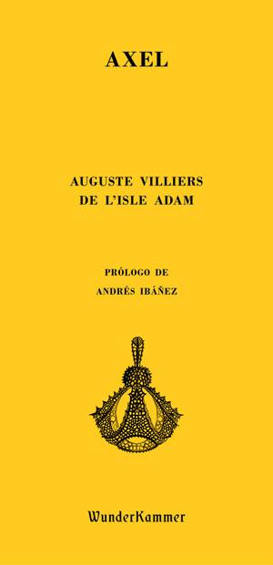 Auguste Villiers de L'Isle Adam | Axel