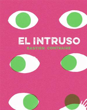 Bastien Contraire | El intruso