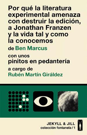 Ben Marcus y Rubén Martín Giráldez | Por qué la literatura experimental