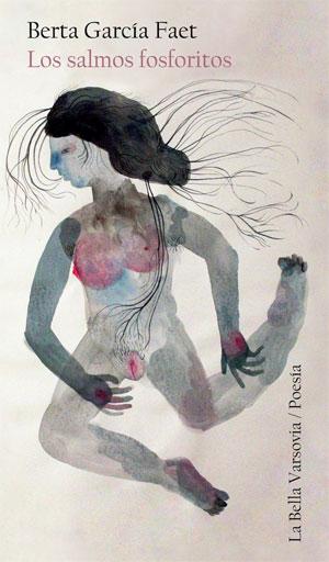 Berta García Faet | Los salmos fosforitos