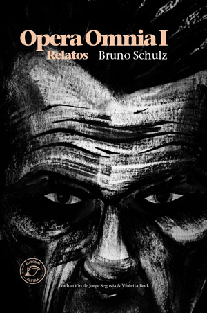 Bruno Schulz | Opera Omnia I. Relatos