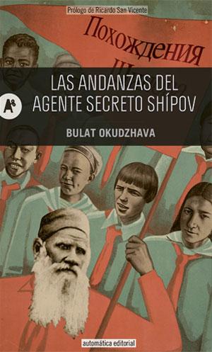 Bulat Okudzhava | Las andanzas del agente secreto Shípov