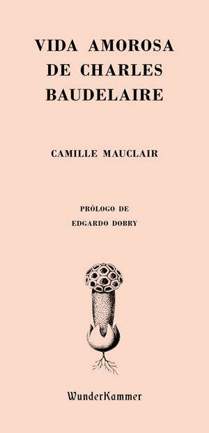 Camille Mauclair | Vida amorosa de Charles Baudelaire
