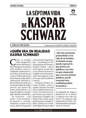 Carles Pradas| La séptima vida de Kaspar Schwarz