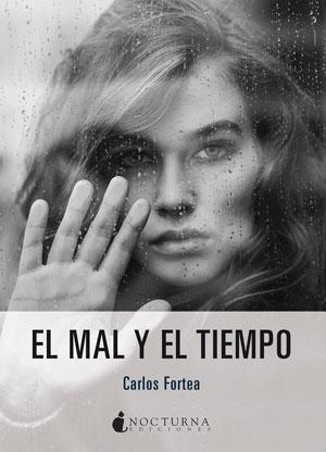 Carlos Fortea | El mal y el tiempo