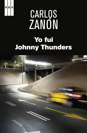 Carlos Zanon   Yo fui Johnny Thunders