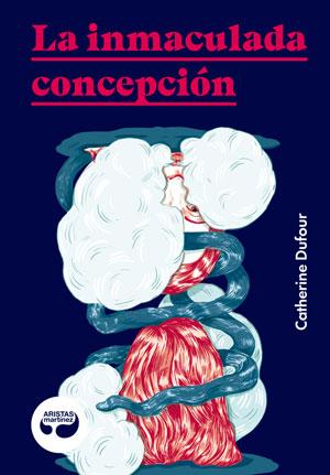 Catherine Dufour | La inmaculada concepción