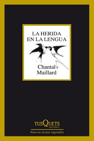 Chantal Maillard. La herida es la prueba del lenguaje, por Francisca Pageo