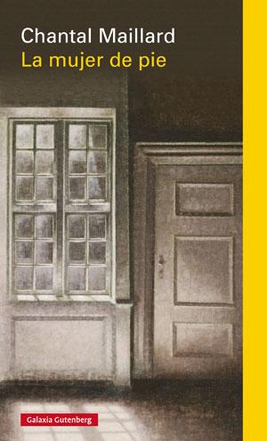Chantal Maillard | La mujer de pie