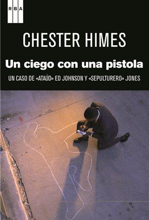 Chester Himes | Un ciego con una pistola