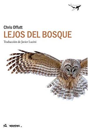 Chris Offutt | Lejos del bosque