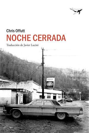 Chris Offutt | Noche cerrada