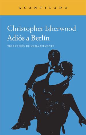 Christopher Isherwood | Adiós a Berlín