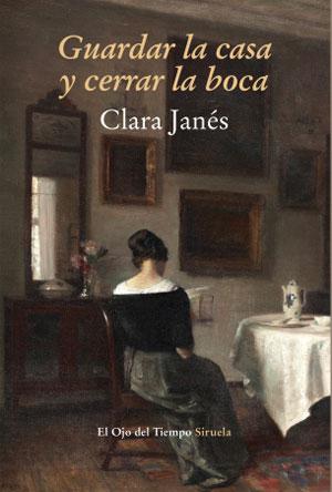 Clara Janés | Guardar la casa y cerrar la boca