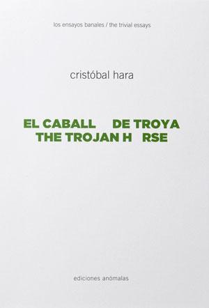 Cristobal Hara | El caballo de Troya / Los ensayos banales 3