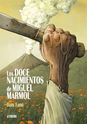 Dani Fano | Los doce nacimientos de Miguel Mármol