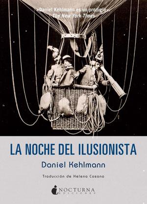 Daniel Kehlmann | La noche del ilusionista