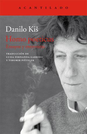 Danilo Kiš | Homo poeticus. Ensayos y entrevistas