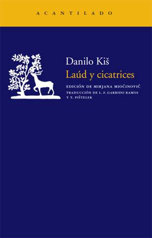 Danilo Kiš | Laúd y cicatrices