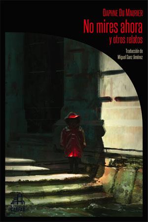 Daphne du Maurier | No mires ahora y otros relatos