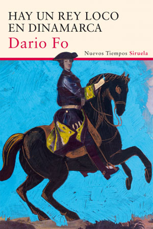 Dario Fo | Hay un rey loco en Dinamarca