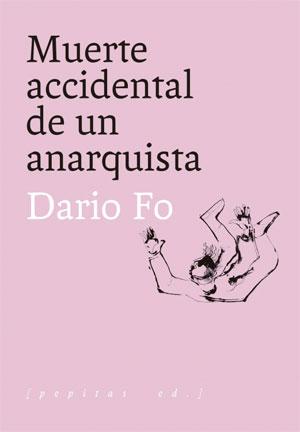 Dario Fo | Muerte accidental de un anarquista
