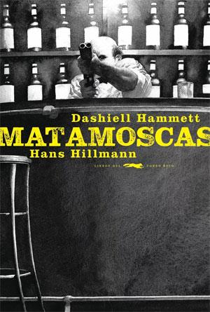 Dashiell Hammett, Hans Hillmann | Matamoscas