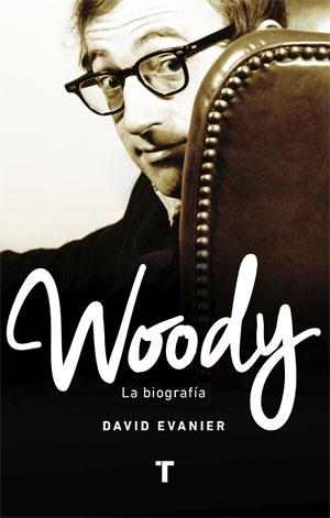 David Evanier | Woody. La biografía